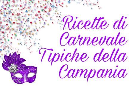 Ricette di Carnevale Tipiche della Campania
