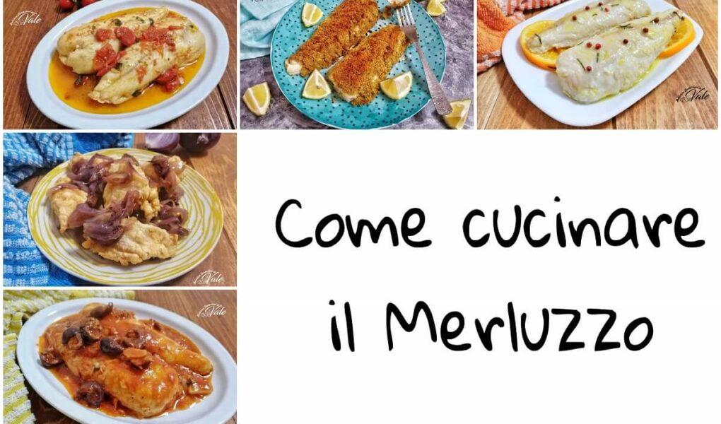 Come cucinare il Merluzzo tante idee gustose